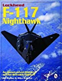 Lockheed F-117 Nighthawk: An Illustrated History of the Stealth Fighter (Schiffer Military/Aviation History) (0764300679) by Bill Holder