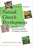 Natural Church Development: A Guide to Eight Essential Qualities of Healthy Churches (1889638005) by Christian A. Schwarz