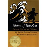 Shen of The Sea : Chinese Stories for Children ~ Arthur Bowie Chrisman