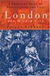 London: The Wicked City: A Thousand Y...