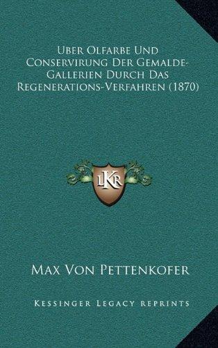 uber-olfarbe-und-conservirung-der-gemalde-gallerien-durch-das-regenerations-verfahren-1870