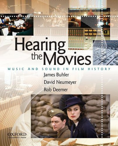 Hearing the Movies: Music and Sound in Film History
