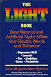 img - for The Light Book: How Natural and Artificial Light Affect Our Health, Mood, and Behavior book / textbook / text book