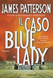 Il caso Bluelady: Un caso di Alex Cross (La Gaja scienza)