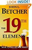 The 19th Element: A James Becker Suspense/Thriller