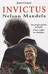 Invictus Nelson Mandela John Carlin Babelio