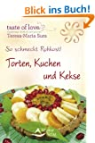 So schmeckt Rohkost! - Torten, Kuchen und Kekse