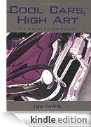 Cool Cars, High Art: The Rise of Kustom Kulture [Edizione Kindle]