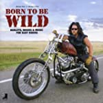 Born to be Wild: Harleys, Bikers &amp; Mu...