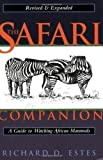The Safari Companion: A Guide to Watching African Mammals Revised and expanded Edition by Estes, Richard D. published by Chelsea Green Publishing (1999) Paperback