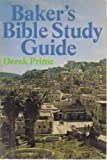 Baker's Bible Study Guide (0801070767) by Derek Prime