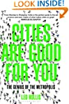 Cities Are Good for You: The Genius o...