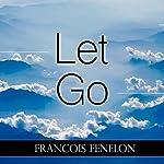 Let Go | Francois Fenelon