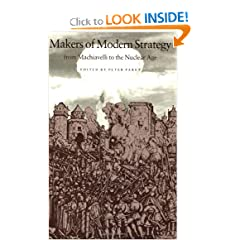 Makers of Modern Strategy from Machiavelli to the Nuclear Age by Peter Paret, Gordon A. Craig and Felix Gilbert