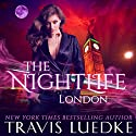 The Nightlife: London: The Nightlife Series, Book 4 Audiobook by Travis Luedke Narrated by Johanna Fairview