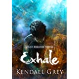 Exhale (A Just Breathe Novel Book 2) ~ Kendall Grey