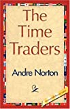 The Time Traders (1421826348) by Andre Norton