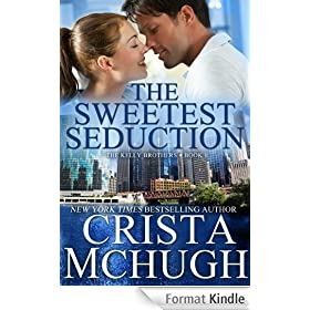 The Sweetest Seduction (The Kelly Brothers, Book 1) (English Edition)