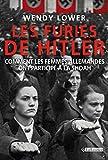 echange, troc Lower Wendy - Furies de Hitler (les). Comment les femmes Allemandes ont participé à la Shoah