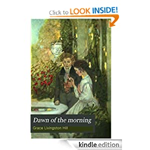 DAWN OF THE MORNING (A CHRISTIAN NOVEL)