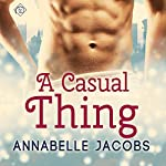 A Casual Thing: Will & Patrick, Book 1 | Annabelle Jacobs