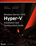 img - for Windows Server 2012 Hyper-V Installation and Configuration Guide book / textbook / text book