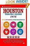 Houston Travel Guide 2016: Shop, Rest...