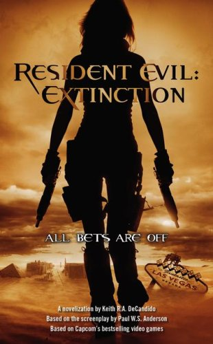 Resident Evil: Extinction by Keith R. A. DeCandido
