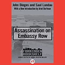 Assassination on Embassy Row (       UNABRIDGED) by John Dinges, Sal Landau Narrated by Fleet Cooper