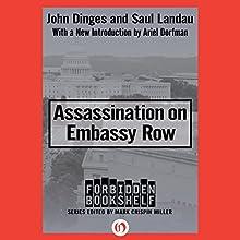 Assassination on Embassy Row (       UNABRIDGED) by John Dinges, Sal Landau Narrated by Fleet Cooper