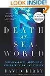 Death at SeaWorld: Shamu and the Dark...