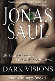 Dark Visions (Sarah Roberts Series Book One)
