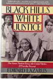 Black Hills White Justice: The Sioux Nation Versus the United States, 1775 to the Present (0060922079) by Lazarus, Edward