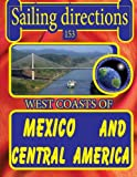 Sailing Directions 153 West Coasts of Mexico and Central America