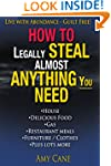 How to Legally Steal Almost Anything...