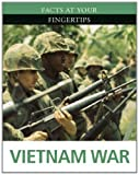 img - for Vietnam War (Facts at Your Fingertips: Military History) book / textbook / text book