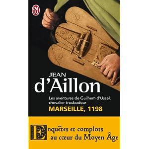 Les aventures de Guilhem d'Ussel, chevalier troubadour : Marseille, 1198