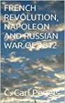 FRENCH REVOLUTION, NAPOLEON AND RUSSI...