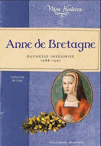 Anne de Bretagne : Duchesse insoumise, 1488-1491