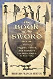 The Book of the Sword: A History of Daggers, Sabers, and Scimitars from Ancient Times to the Modern Day