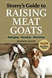 img - for Storey's Guide to Raising Meat Goats, 2nd Edition: Managing, Breeding, Marketing book / textbook / text book