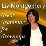 Great Grammar for Grownups | Liv Montgomery
