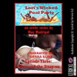 Erica and the Strap-on: Lori's Wicked Pool Party, Book 3 | May Madrigal