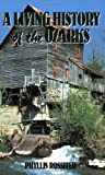 img - for By Phyllis Rossiter A Living History of the Ozarks (1st First Edition) [Paperback] book / textbook / text book