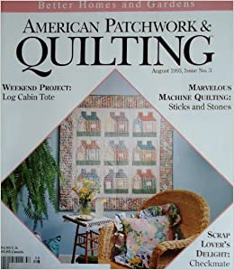 Better Homes And Gardens American Patchwork Quilting Magazine August 1993 Issue No 3