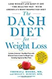 The DASH Diet for Weight Loss: Lose Weight and Keep It Off--the Healthy Way--with Americas Most Respected Diet