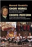 Howard Goodall: Choir Works / Choirs Perform