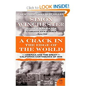 A Crack in the Edge of the World: America and the Great California Earthquake of 1906 by Simon Winchester