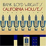 img - for Frank Lloyd Wright's California Houses (Wright at a Glance Series) book / textbook / text book