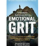 Emotional Grit: 8 Steps to Master Your Emotions, Transform Your Thoughts & Change Your World   Neetaf Bhushan